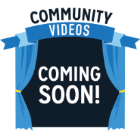 Community Videos Coming Soon